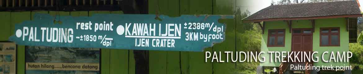 Paltuding trekking camp just 3 km from the Ijen crater lake